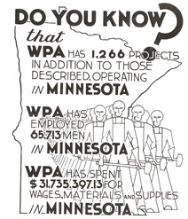 An illustration from a report on WPA activities between August 1935 and December 1936, issued by the Minnesota office. Minneapolis Public Library Archives: Roosevelt administration's WPA — the Works Progress Administration found at: http://www.minnpost.com/politics-policy/2009/01/wpa-minnesota-economic-stimulus-during-great-depression